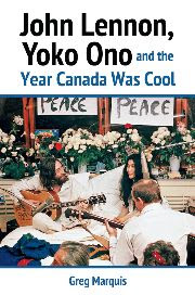 Cover of John Lennon, Yoko Ono and the Year Canada Was Cool.