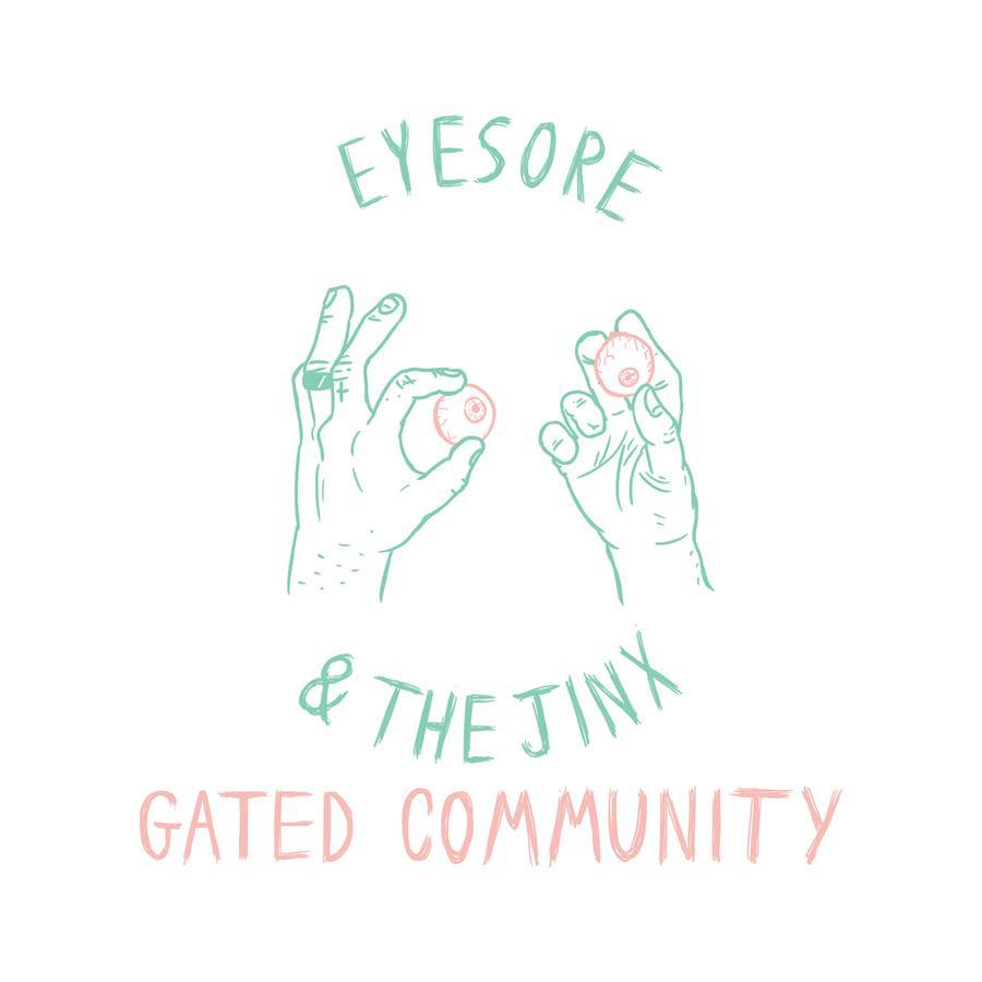 Eyesore & The Jinx Gated Community Artwork