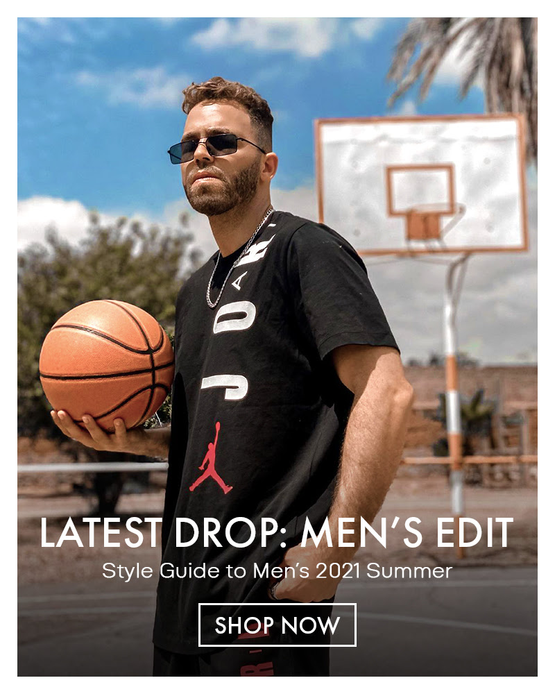 LATEST DROP: MEN'S EDIT - Style Guide to Men's 2021 Summer