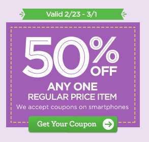 Valid 2/23 - 3/1 50% OFF ANY ONE REGULAR PRICE ITEM - We accept coupons on smartphones. Get Your Coupon