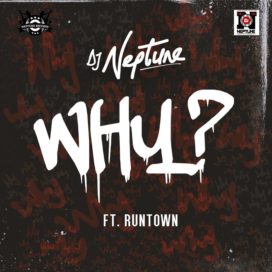 DJ Neptune ft. Runtown - WHY Main