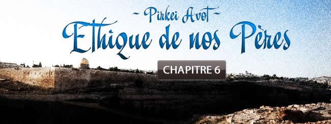 Pirkei Avot - Chapitre 6