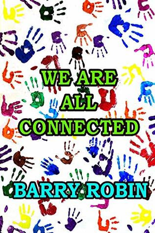 We Are All Connected by Barry Robin