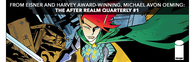 From Eisner and Harvey Award-winning, Michael Avon Oeming: The After Realm Quarterly #1