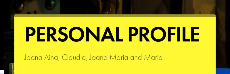PERSONAL PROFILE Joana Aina, Claudia, Joana Maria and Maria