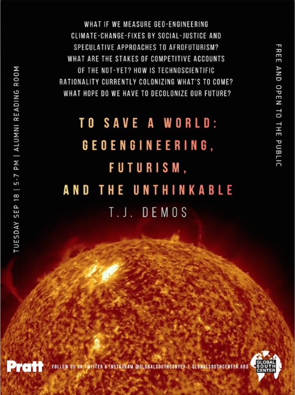 Poster- To Save a World: Geoengineering, Futurism, and the Unthinkable - T.J. Demos