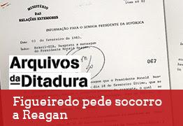 Arquivos da Ditadura - Figueiredo pede socorro a Reagan