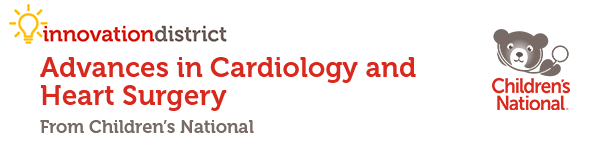 Advances in Cardiology and Heart Surgery from Children's National