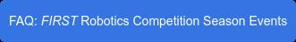 FAQ: FIRST Robotics Competition Season Events