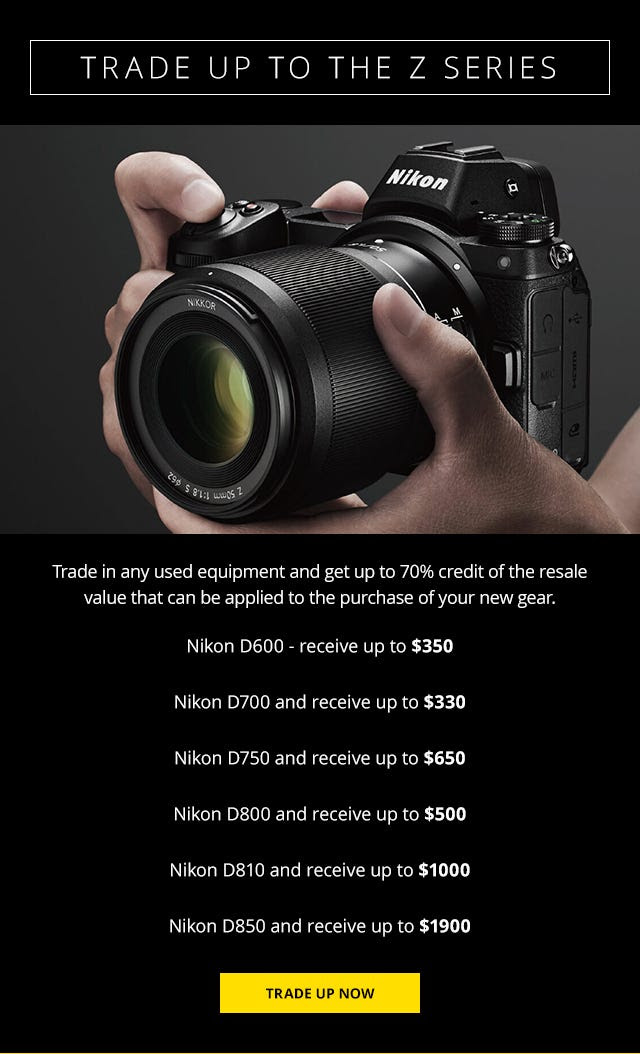 Trade up to the Nikon Z Mirrorless Camera