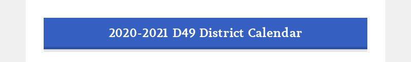 2020-2021 D49 District Calendar