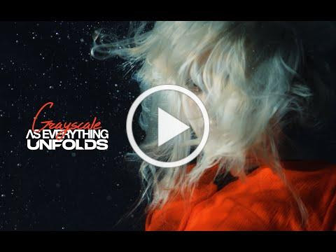 As Everything Unfolds - Grayscale (Official Video)
