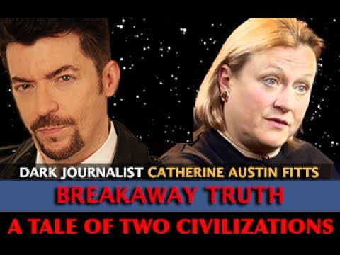 CATHERINE AUSTIN FITTS - BREAKAWAY TRUTH: A TALE OF TWO CIVILIZATIONS - DARK JOURNALIST  Hqdefault