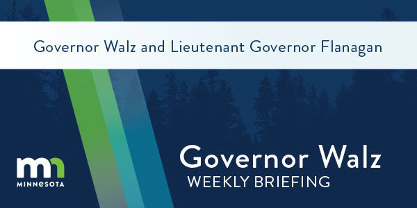 Governor Walz Weekly Briefing