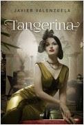 portada_tangerina_francisco-javier-valenzuela-gimeno_201411271452.jpeg