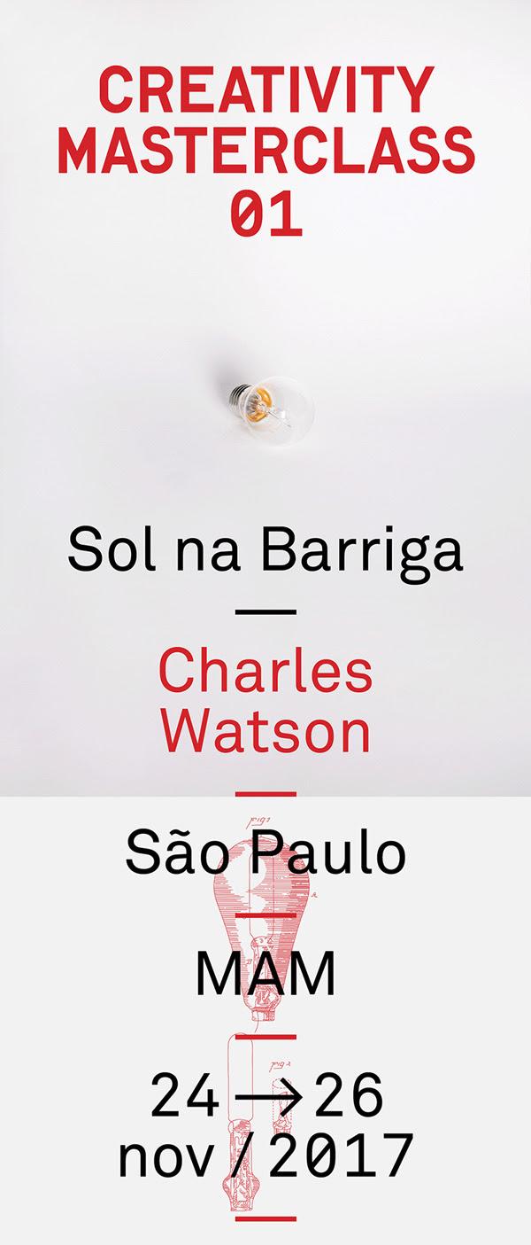 Creativity Masterclass 01 Sol na Barriga com Charles Watson Em São Paulo no MAM De 24 a 26 nov