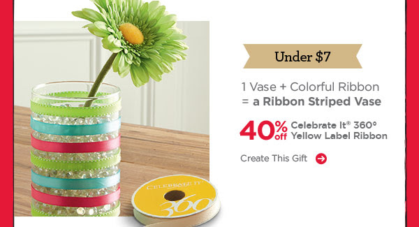 Under $7: 1 Vase + Colorful Ribbon = a Ribbon Striped Vase. 40% off Celebrate It® 360° Yellow Label Ribbon. Create This Gift