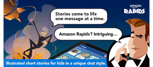 Amazon Rapids. Stories come to life one message at a time. Amazon rapids? Intriguing… Illustrated short stories for kids in a unique chat style.