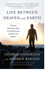 Life Between Heaven and Earth by George Anderson and Andrew Barone