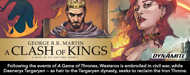 George R.R. Martin's A Clash Of Kings #1 Following the events of *A Game of Thrones*, Westeros is embroiled in civil war, while Daenerys Targaryen — as heir to the Targaryen dynasty, seeks to reclaim the Iron Throne.
