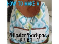 Some Craft Blog: Hipster Backpack Tutorial PART 1