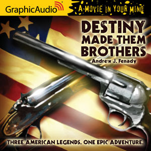 GraphicAudio Releases ROGUE ANGEL 44 and DESTINY MADE THEM BROTHERS