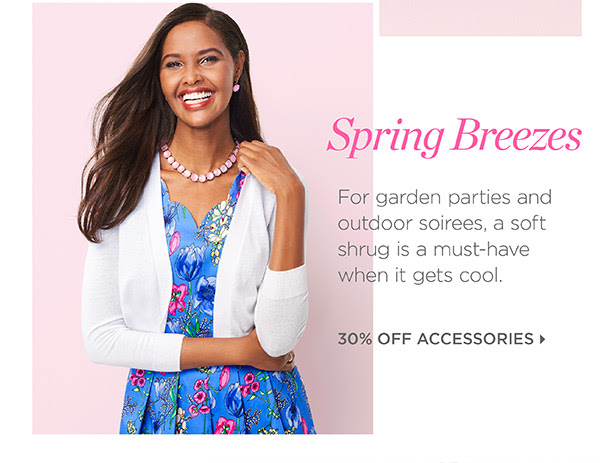 Spring Breezes. 30% Off Accessories