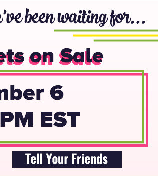 The announcement you've been waiting for... 2020 Tickets on Sale November 6 at 1:00 PM EST Tell Your Friends