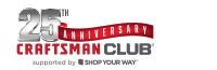 25th Anniversary CRAFTSMAN CLUB® supported by SHOP YOUR WAY®