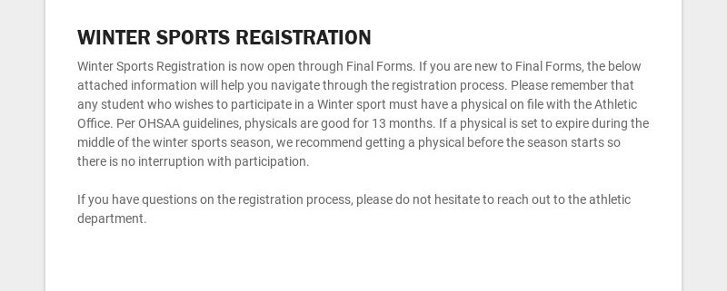 WINTER SPORTS REGISTRATION Winter Sports Registration is now open through Final Forms. If you are...