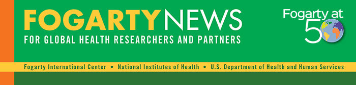 Fogarty news for global health researchers and partners from Fogarty at NIH