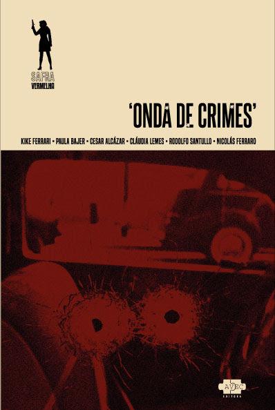 Livro Onda de Crimes reúne escritores do Cone Sul | Lançamentos | Revista Ambrosia