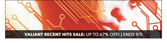 Valiant Recent Hits Sale: up to 67% Off!