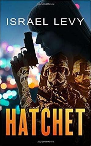 Hatchet An Action Espionage Thriller by Israel Levy