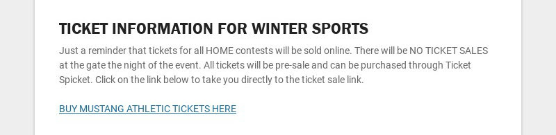 TICKET INFORMATION FOR WINTER SPORTS Just a reminder that tickets for all HOME contests will be...