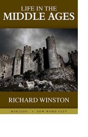Life in the Middle Ages by Richard Winston