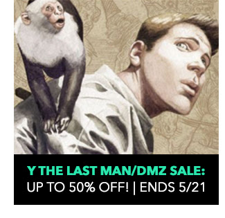 Y The Last Man/DMZ Sale: up to 50% off! Sale ends 5/21.