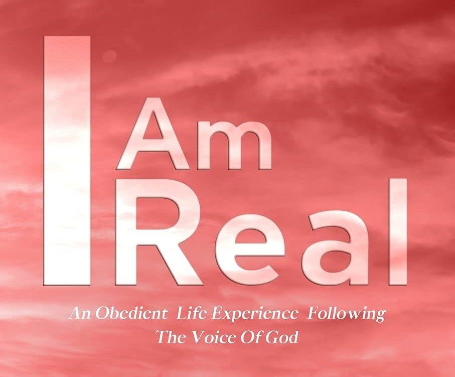 Soy real: una experiencia de vida obediente siguiendo la voz de Dios