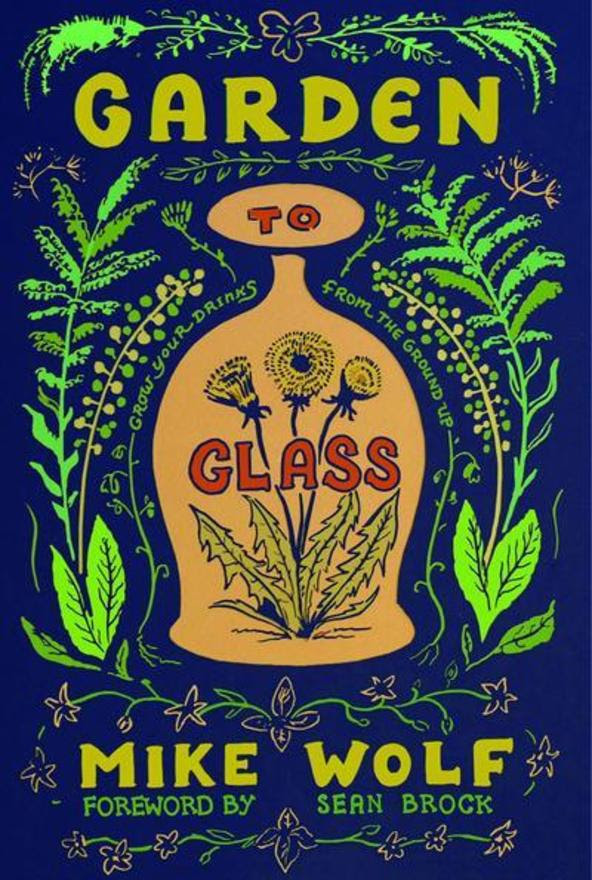 Garden to Glass by Mike Wolf