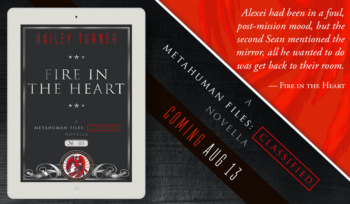 Fire in the Heart: Metahuman Files Classified Novella 3, Hailey Turner