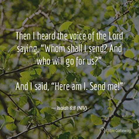 Read Isaiah 6:8 on Bible Gateway.
