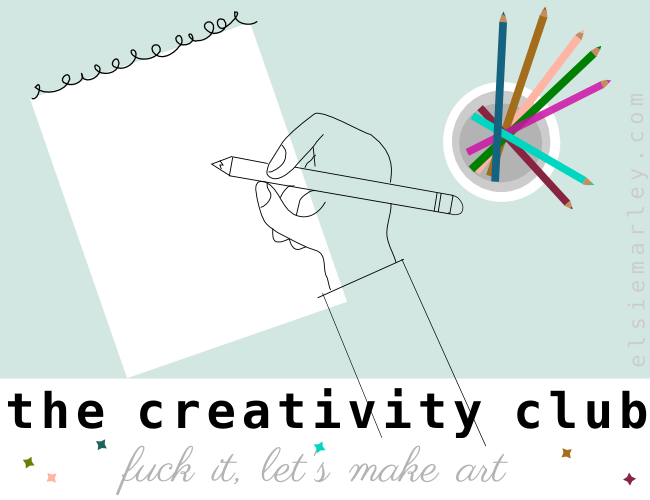 the creativity club: fuck it, let's make art