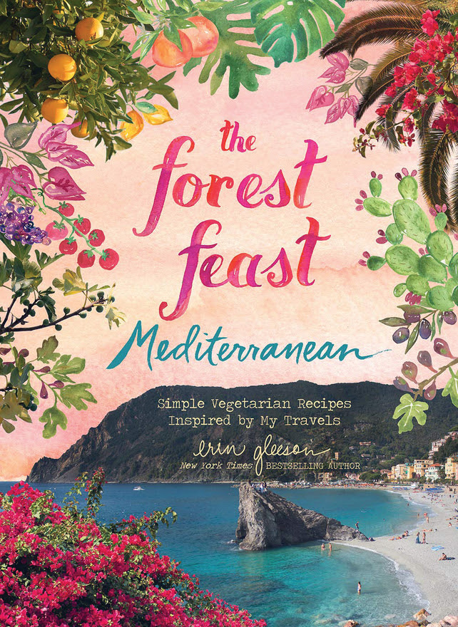 The Forest Feast Mediterranean by Erin Gleeson
