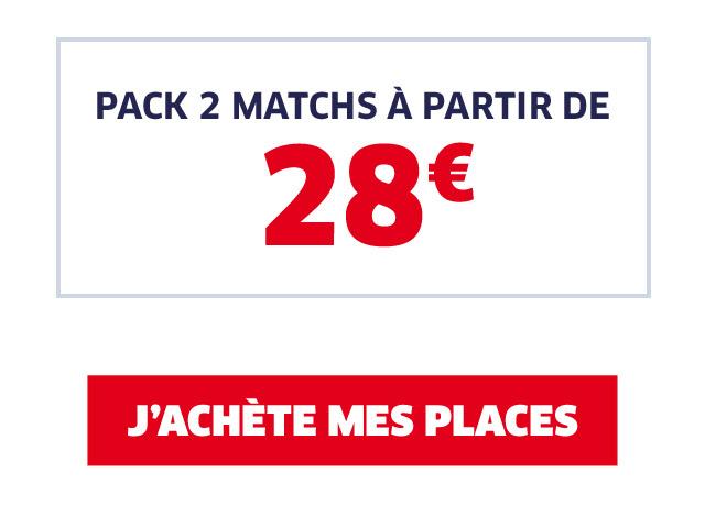 PACK 3 MATCHS / J'ACHETE MES PLACES