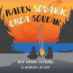 Raven Squawk Orca Squeak
