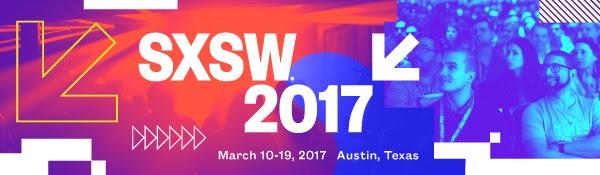SXSW | March 10-19, 2017 | Austin, TX