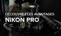 Découvrez les avantages Nikon Pro