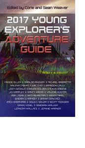 2017 Young Explorer's Adventure Guide by Collected Authors