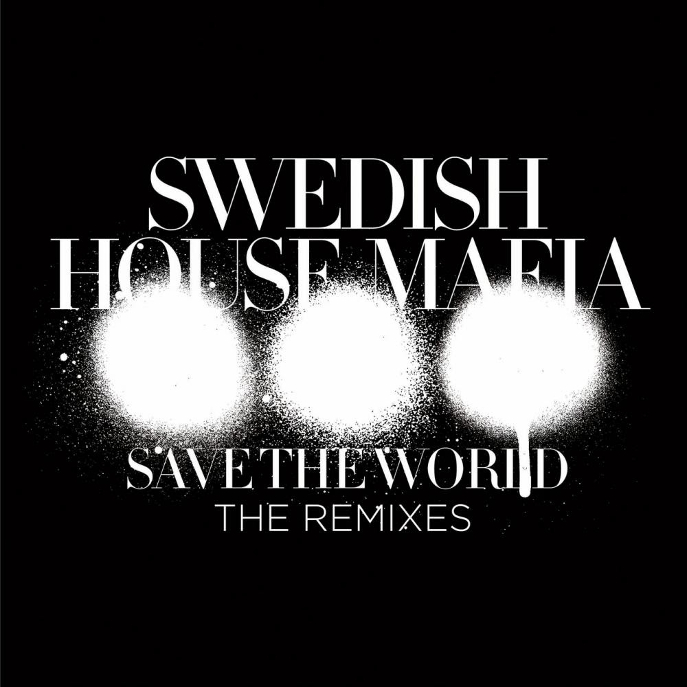 00-swedish_house_mafia-save_the_world_the_remixes-web-2011.jpg