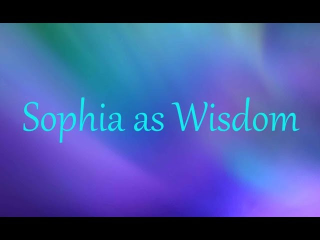 Sophia as Wisdom  Sddefault